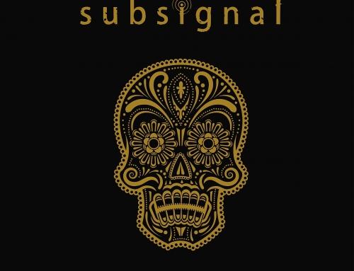 "SUBSIGNAL – ""La Muerta"" VÖ: 25.05.2018"